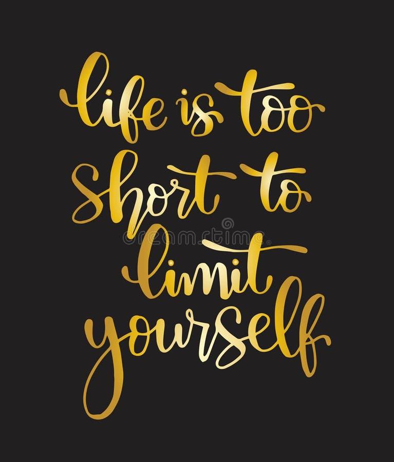 Жизнь слишком коротка для того чтобы ограничивать - литерность руки, мотивационные цитаты иллюстрация штока
