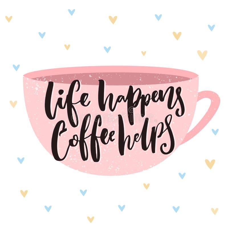 Жизнь случается, помощь кофе Цитата Inpirational на иллюстрации кофейной чашки Плакат вектора кафа бесплатная иллюстрация