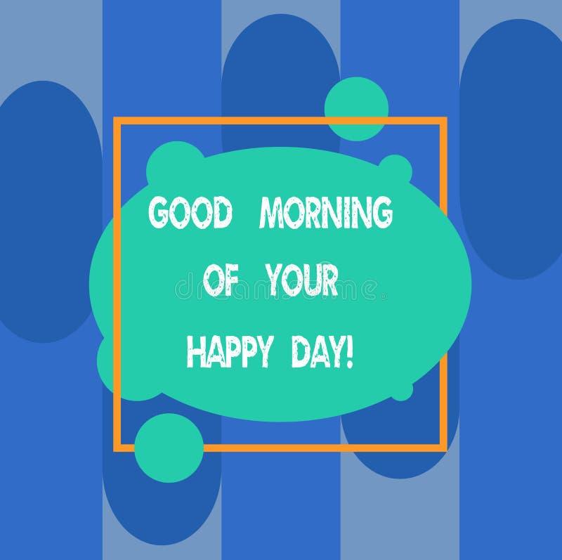 Запись доброго утра показа примечания вашего счастливого дня Счастье наилучших пожеланий фото дела showcasing приветствуя в жизни иллюстрация вектора