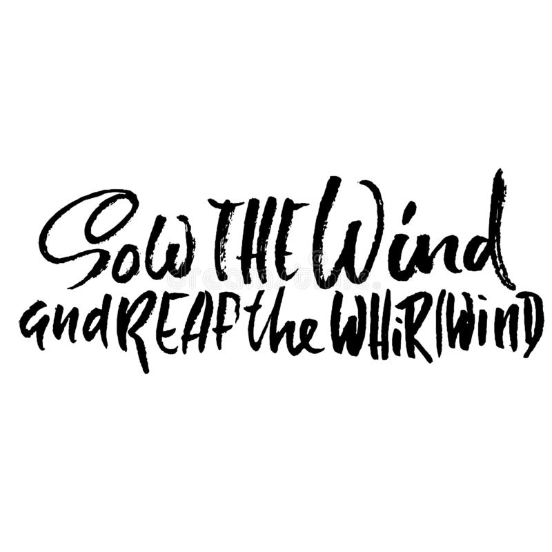 Засейте ветер и вихрь Нарисованная рукой сухая литерность щетки Иллюстрация чернил Современная фраза каллиграфии вектор иллюстрация вектора