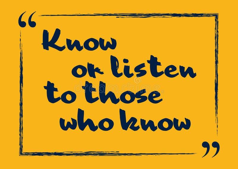 Знайте или послушайте к тем которые знают Мотивационная цитата также вектор иллюстрации притяжки corel иллюстрация вектора