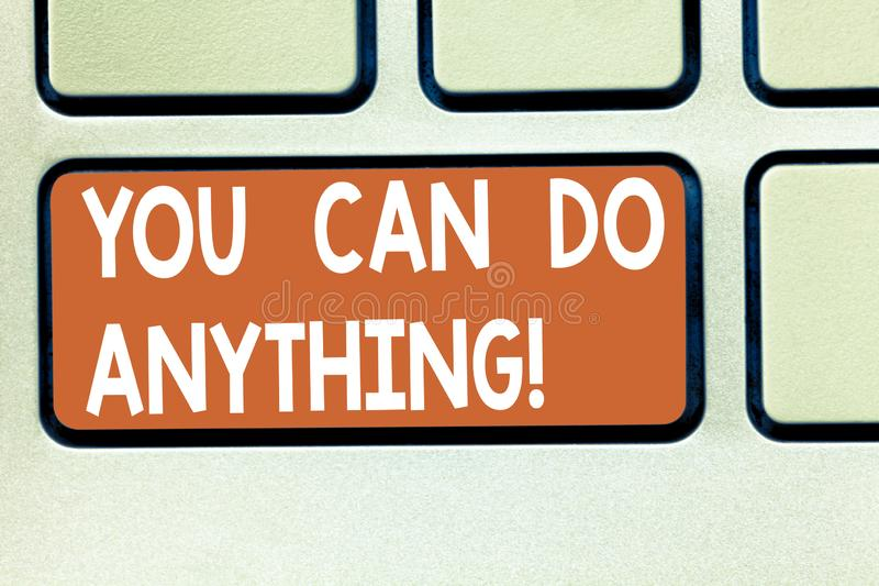Знак текста показывая вас может сделать что-нибудь Схематическая мотивация себя фото для делать что-то верит в клавише на клавиат иллюстрация штока
