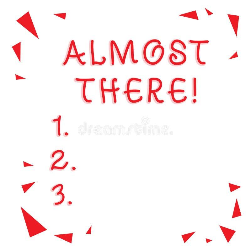 Знак текста показывая почти там Схематическое фото скоро, который нужно быть или почти закончило с некоторым Confetti цели или за иллюстрация штока