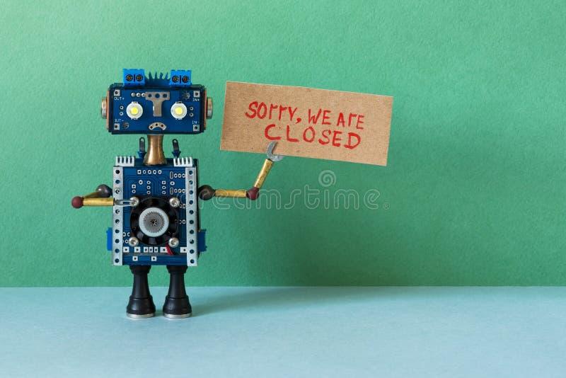 Извините, мы закрыты Концепция кризисного банкротства или услуги недоступна Закрыто для обслуживания или отдыха Печальный робот стоковые изображения rf
