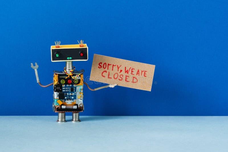 Извините, мы закрыты Концепция кризисного банкротства или услуги недоступна Закрыто для обслуживания или отдыха Робот стоковые фотографии rf