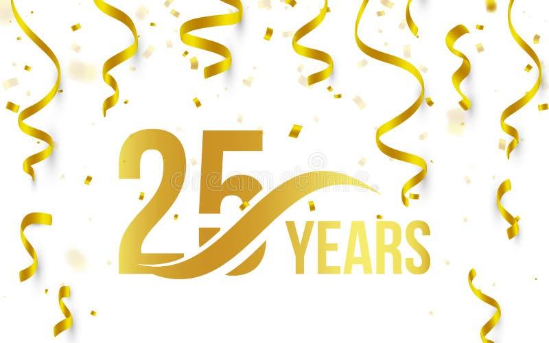 Изолированный золотой цвет 25 с значком лет слова на белой предпосылке с падая confetti золота и лентами, 25th иллюстрация вектора