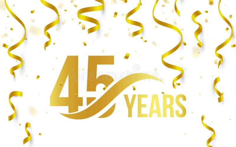 Изолированный золотой цвет 45 с значком лет слова на белой предпосылке с падая confetti золота и лентами, 45th иллюстрация вектора