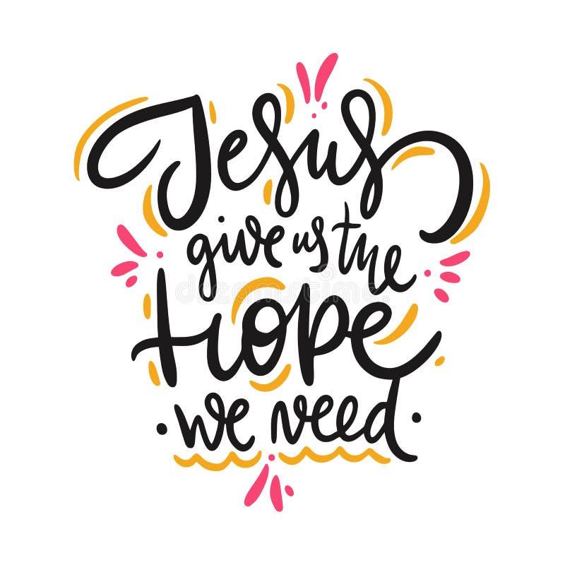 Иисус дает нам надежду мы потребность Нарисованная рукой цитата литерности белизна изолированная предпосылкой иллюстрация вектора