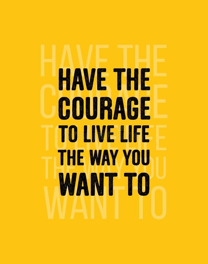 Имейте смелость жить жизнь путь вы хотите к Воодушевляя творческий шаблон плаката цитаты мотивации Смелый черный текст на желтом  иллюстрация штока