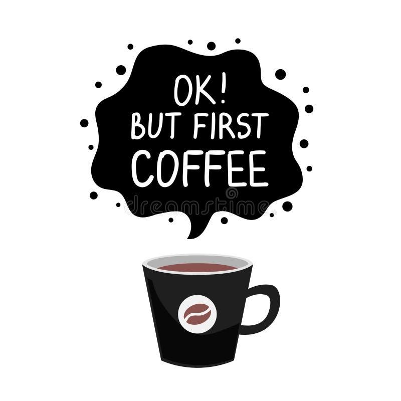 Ок но первый кофе иллюстрация вектора