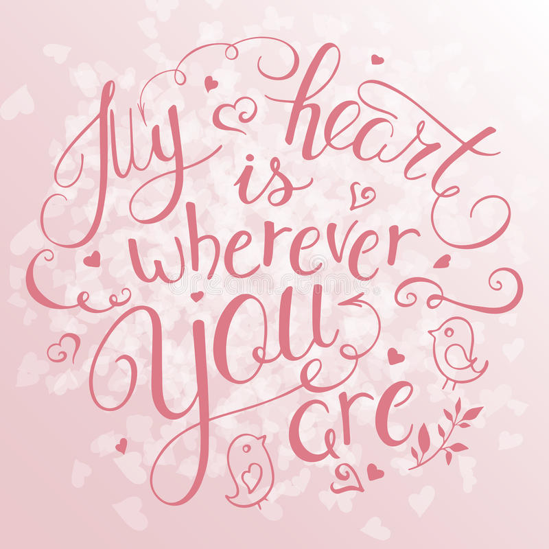 Иллюстрация вектора цитаты литерности руки воодушевляя - мое сердце где бы ни вы Смогите быть использовано для карточки подарка д иллюстрация штока