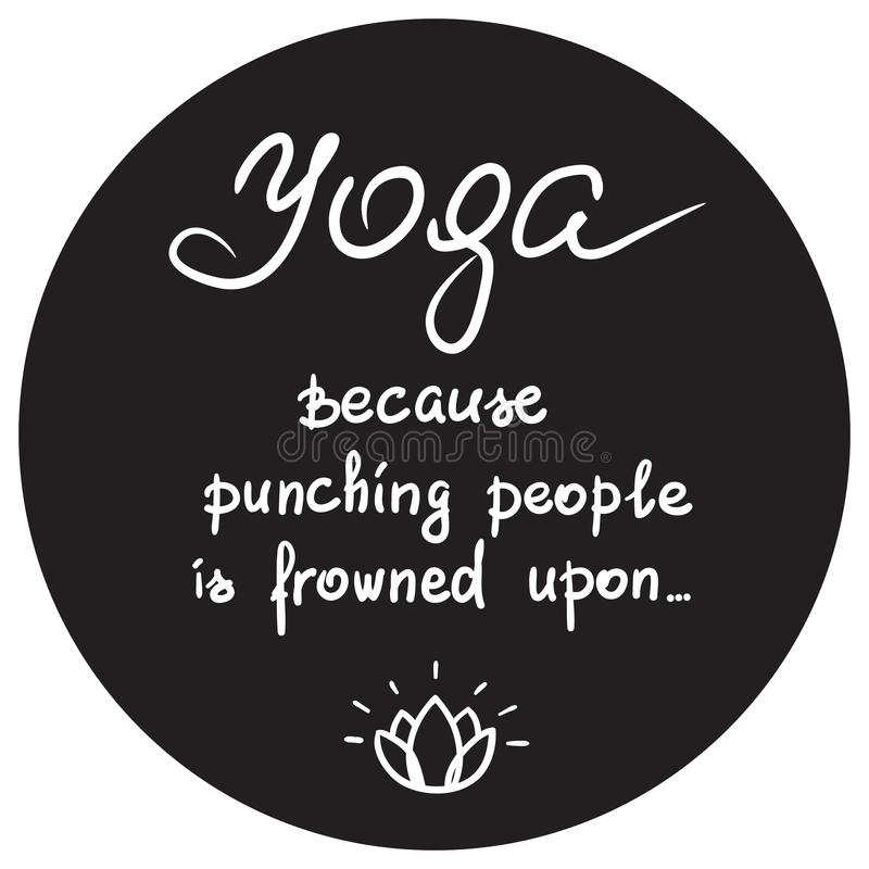 Йога потому что пробивающ людей хмурится на - рукописная смешная мотивационная цитата бесплатная иллюстрация