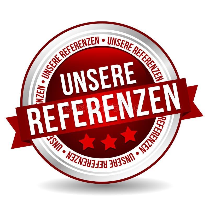Кнопка ссылок - онлайн знамя маркетинга значка с лентой Немецк-перевод: Unsere Referenzen бесплатная иллюстрация