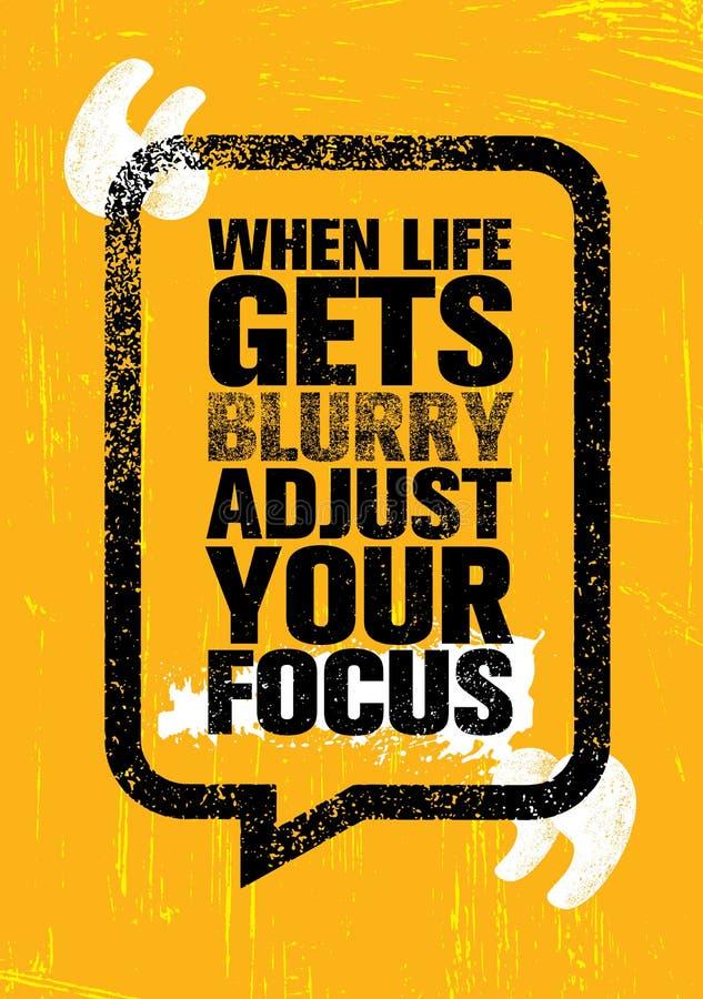Когда жизнь получает расплывчатой отрегулируйте ваш фокус Воодушевляя творческий шаблон плаката цитаты мотивировки Оформление век иллюстрация штока