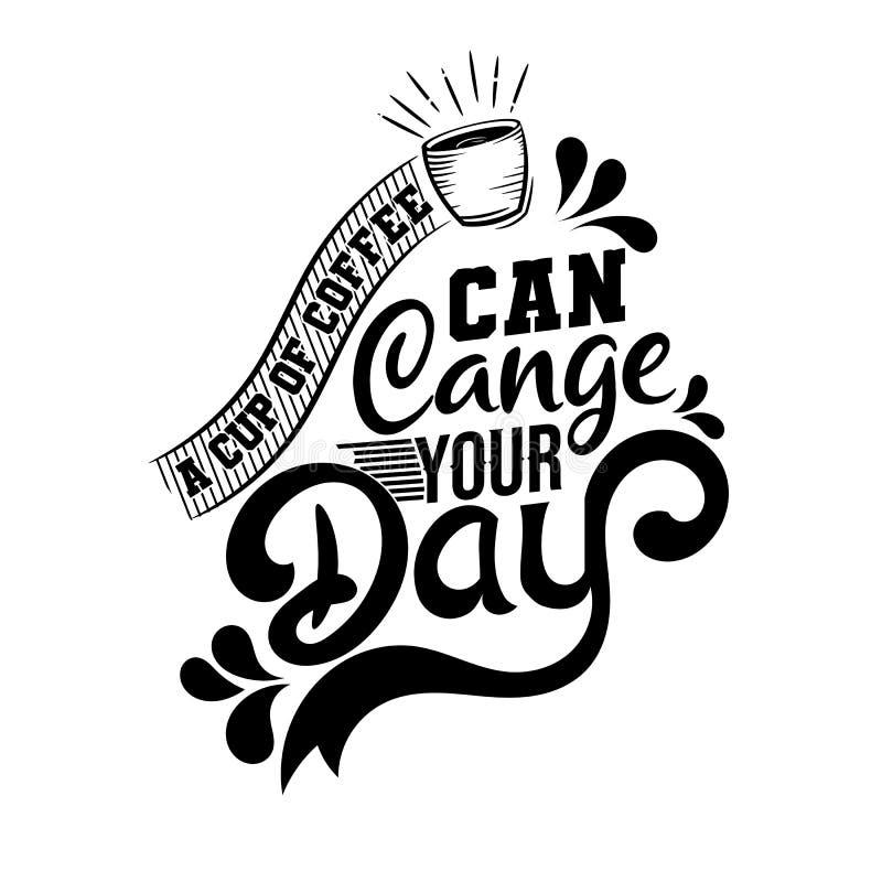 Кофе может изменить ваш день Наградная мотивационная цитата Цитата оформления Цитата вектора с белой предпосылкой бесплатная иллюстрация