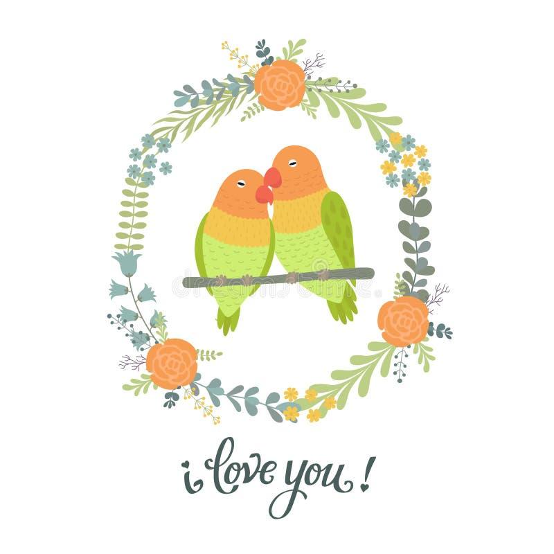 Красивая поздравительная открытка с флористическими венком, неразлучниками птиц и литерностью я тебя люблю иллюстрация вектора