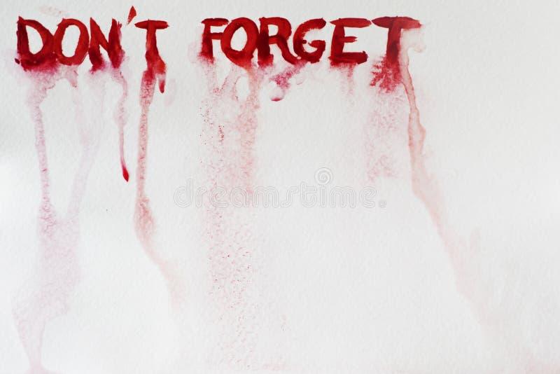 Кровопролитная надпись надевает ` t забывает стоковые фотографии rf