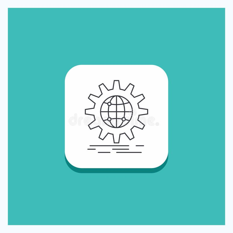 Круглая кнопка для международного, дело, глобус, всемирный, линия предпосылка шестерни бирюзы значка иллюстрация вектора