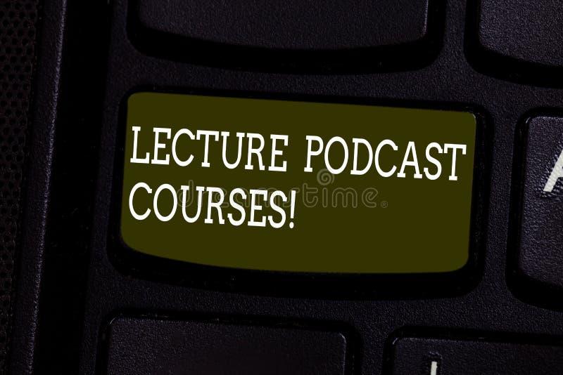 Курсы Podcast лекции по показа знака текста Схематическое фото онлайн распределение записанного материала лекции стоковое изображение rf