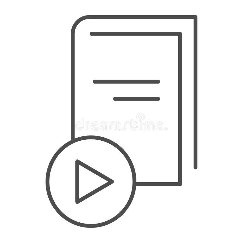 Линия значок EBook тонкая Книга с иллюстрацией вектора кнопки игры изолированной на белизне Дизайн стиля плана образования иллюстрация штока