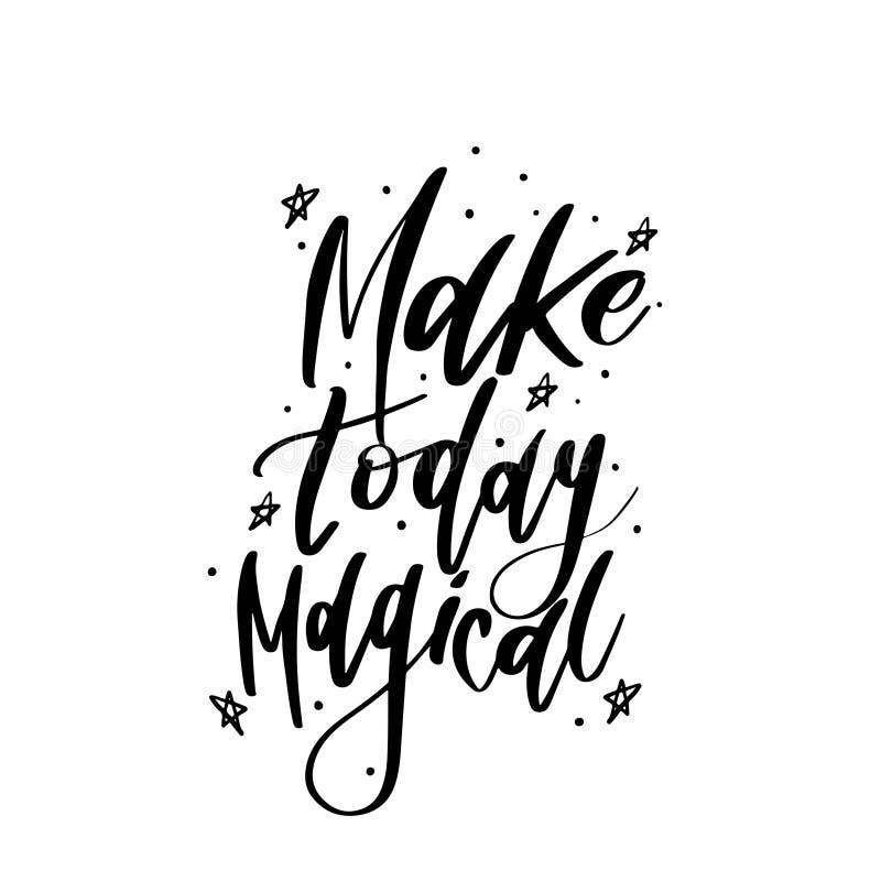 Литерность эмоции каллиграфии вектора оформления волшебная Рукописная фраза дизайн футболки, открытка Сделайте сегодня волшебный бесплатная иллюстрация