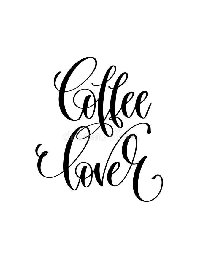 Любовник кофе - черно-белая надпись литерности руки иллюстрация вектора