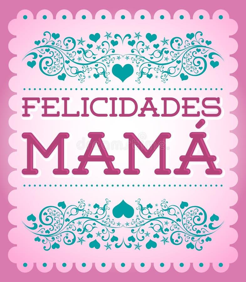 Мама Felicidades, текст испанского языка матери Congrats иллюстрация штока