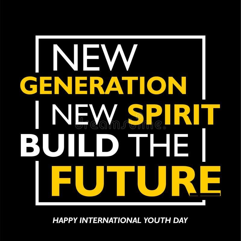 Международный день молодости, 12-ое августа, новое поколение, новый дух построить будущее иллюстрация вектора