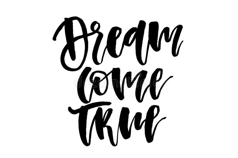 Мечта приходит истинный Рукописный текст, современная каллиграфия Inspirati иллюстрация штока