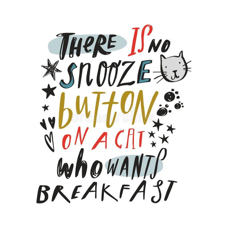 Милая цитата домашних животных изолированная на белизне там никакая кнопка snooze на коте который хочет текст завтрака бесплатная иллюстрация
