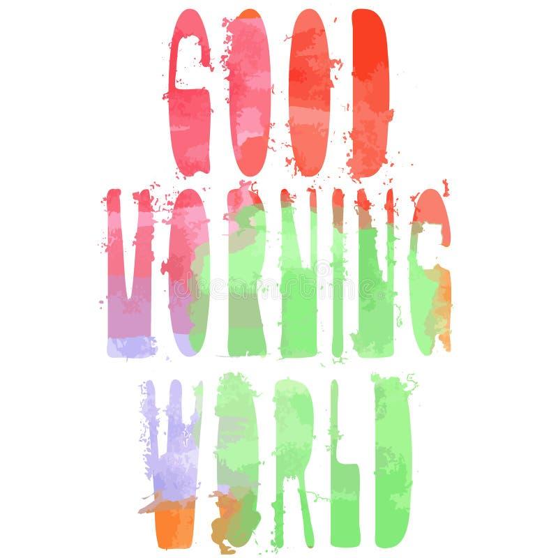 Мир доброго утра - надпись Стиль авторов, акварель, уникальный шрифт иллюстрация вектора