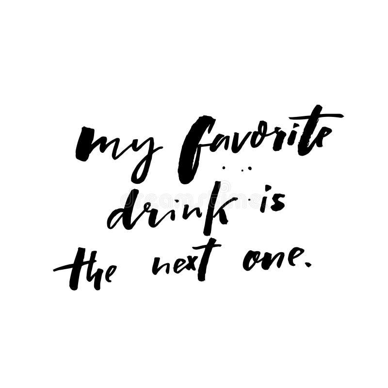 Мое любимое питье следующее одно Смешная цитата о коктеилях и выпивать вина Заприте плакат, печать футболки, дизайн карточки бесплатная иллюстрация