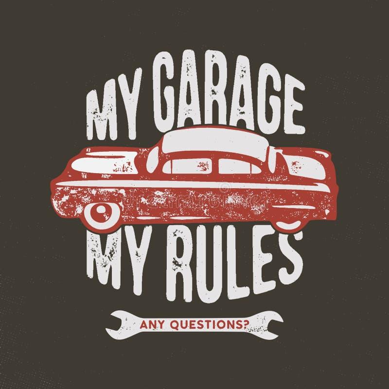 Мой гараж моя иллюстрация правил винтажной нарисованная рукой, эмблема для футболки или любое другое одеяние, идентичность Отлича иллюстрация штока