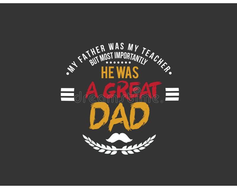 Мой отец был моим учителем но важнее всего он был большим папой иллюстрация вектора