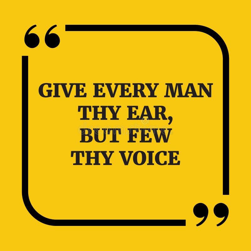 Мотивационная цитата Дайте каждому человеку thy ухо, но немногий thy голос бесплатная иллюстрация
