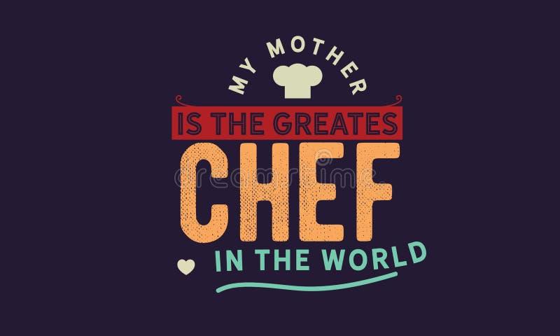 Моя мать большой шеф-повар в мире иллюстрация штока