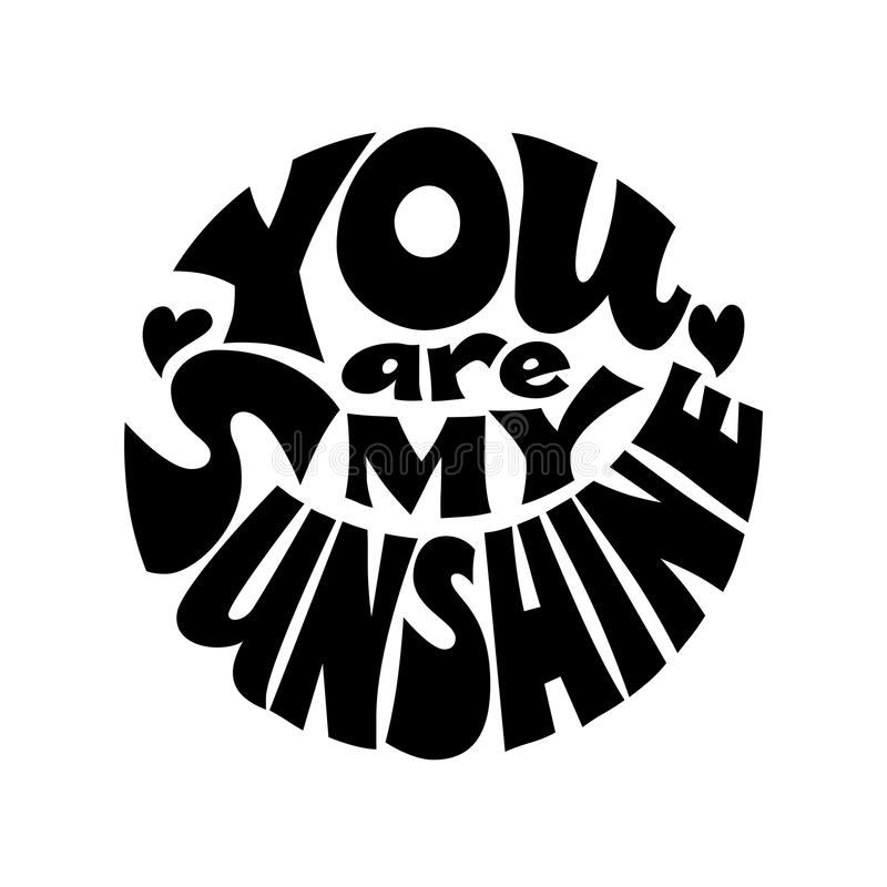 моя солнечность вы Литерность вектора черно-белая вписанная в круге иллюстрация вектора