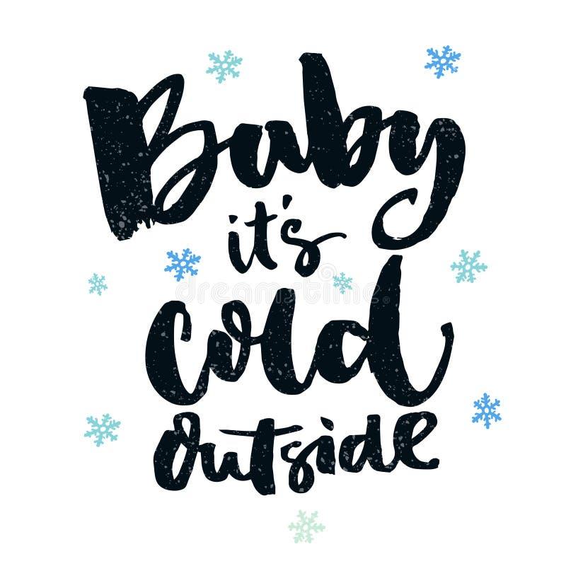 Младенец, холодное снаружи Романтичная цитата зимы для искусства поздравительных открыток и стены Оформление щетки, черные слова  иллюстрация вектора