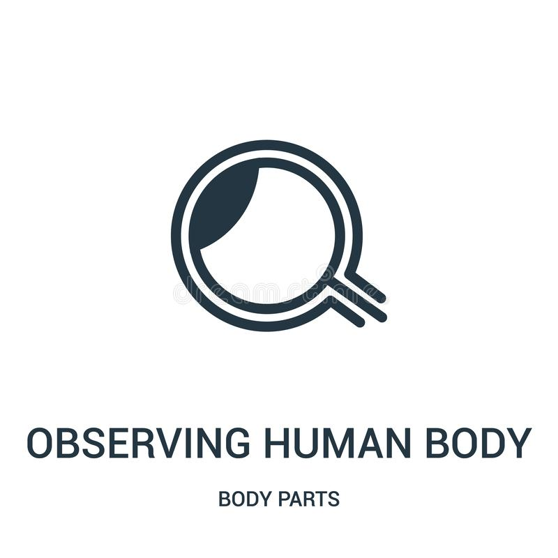 наблюдать деталями человеческого тела с вектором значка инструмента увеличителя от собрания частей тела Тонкая линия наблюдающ де иллюстрация вектора