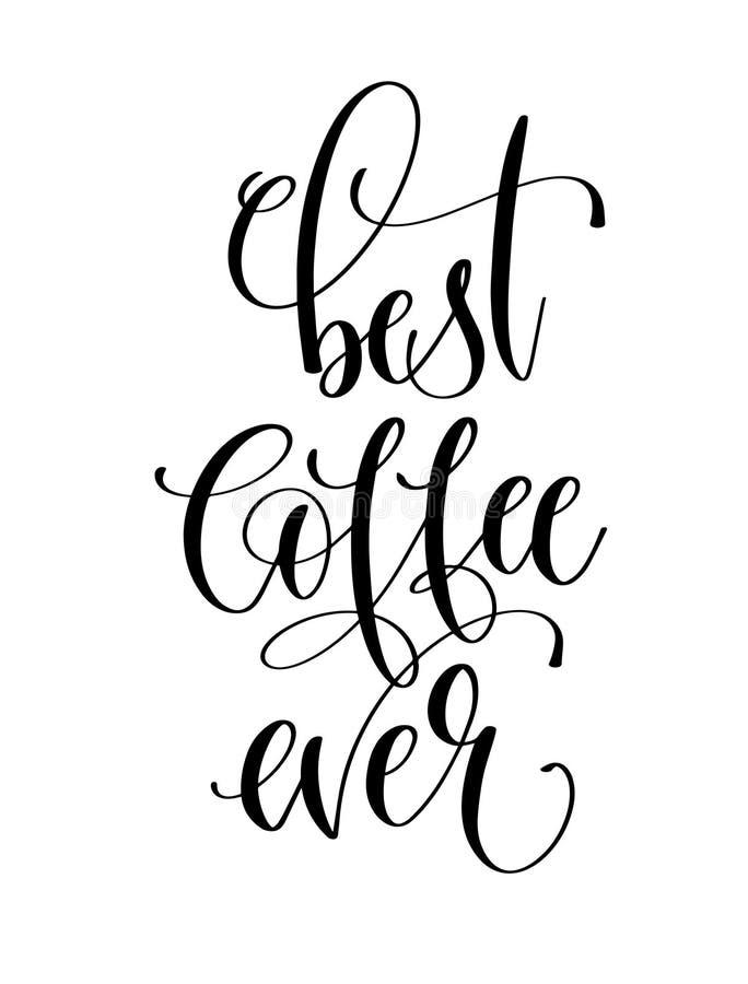 Надпись литерности руки самого лучшего кофе вечно- черно-белая иллюстрация штока