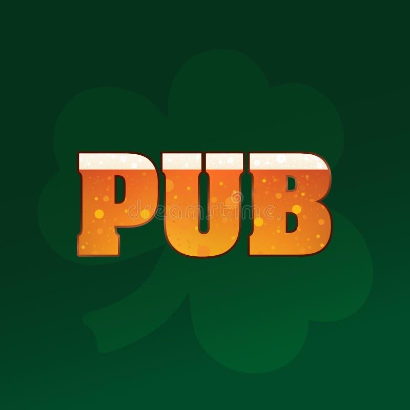 Надпись паба, с текстурой пива на зеленой ирландской предпосылке иллюстрация вектора