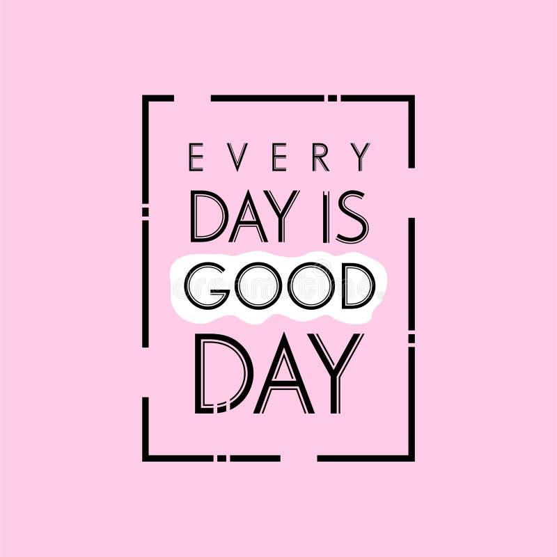 Нарисованная рука помечающ буквами цитаты оформления Изо дня в день хороший день Вдохновляющий и мотивационный дизайн вектора Смо иллюстрация вектора