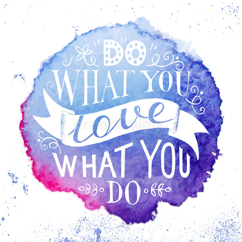 Нарисованная рукой цитата литерности - сделайте чего вы любите, влюбленность чего вы делаете бесплатная иллюстрация