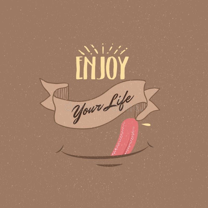 Насладитесь вашей мотивировкой счастья потехи цитат жизни иллюстрация штока