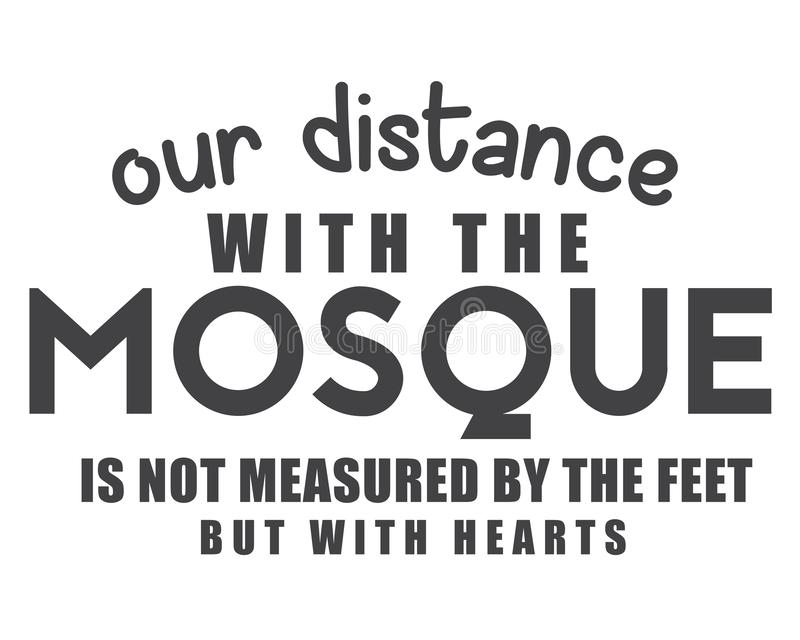 Наше расстояние с мечетью не измерено ногами а с сердцами иллюстрация вектора