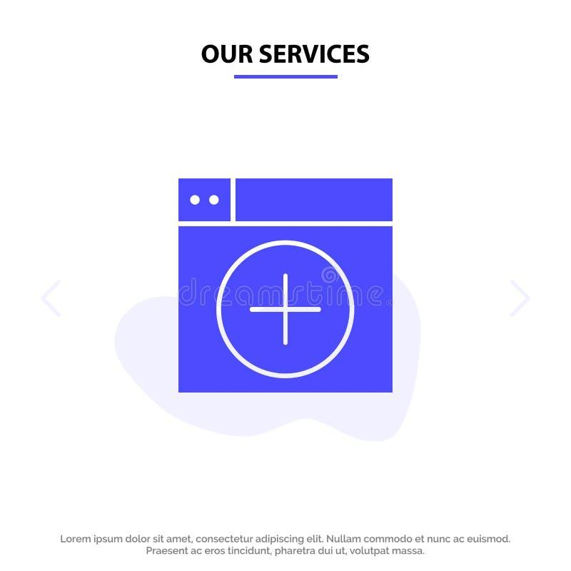 Наши обслуживания добавляют, окно, новое, графики, шаблон карты сети значка глифа приложения твердый иллюстрация штока