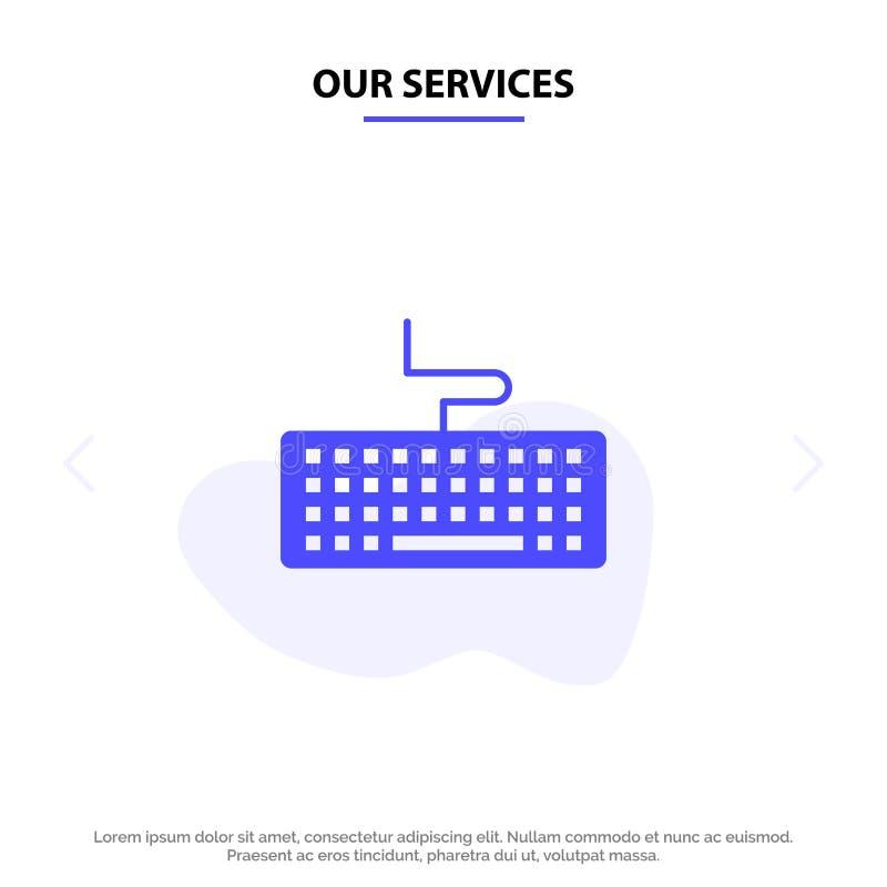 Наши обслуживания ключевые, клавиатура, оборудование, шаблон карты сети значка глифа образования твердый иллюстрация вектора