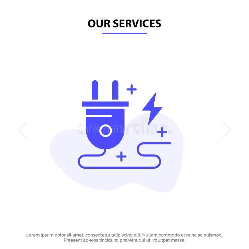 Наши обслуживания энергия, штепсельная вилка, сила, шаблон карты сети значка глифа природы твердый иллюстрация штока