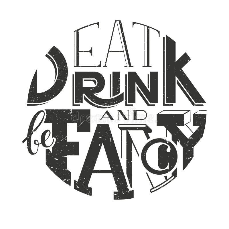 Надпись литерности плаката вектора ест питье и вычура иллюстрация вектора