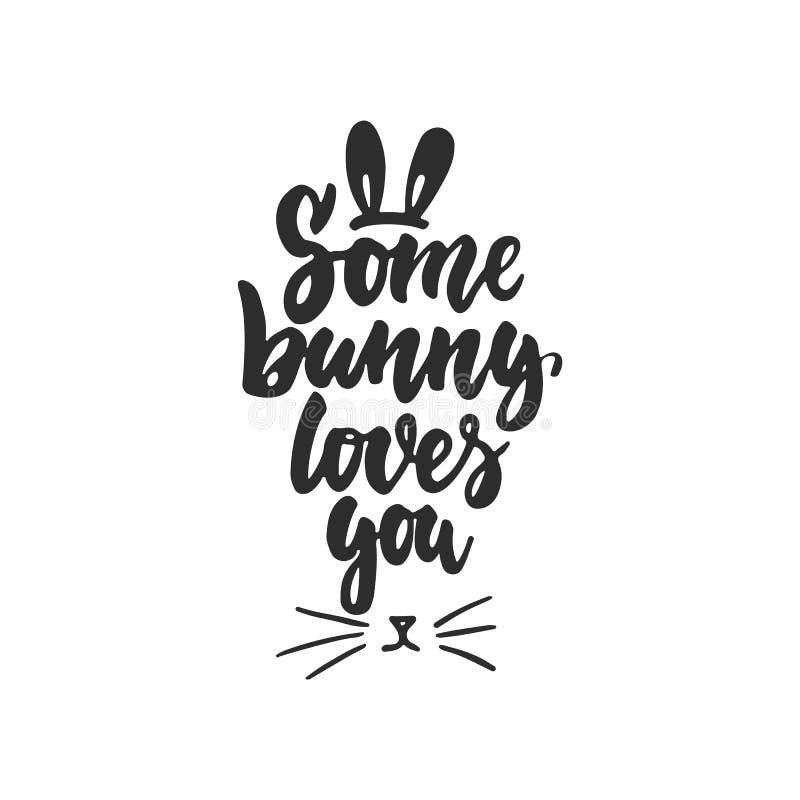 Некоторый зайчик любит вас - нарисованная рукой фраза литерности пасхи изолированный на белой предпосылке Надпись чернил щетки по иллюстрация вектора